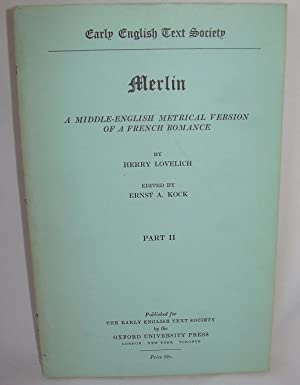 Merlin: A Middle-English Metrical Version of a French Romance - Part II (Early English Text Society...