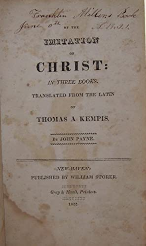 OF THE IMITATION OF CHRIST: IN THREE BOOKS: Translated from the Latin of Thomas A Kempis: Payne, ...