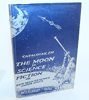 The Moon in Science & Fiction Or How Man Reached Outer Space-Catalogue 270