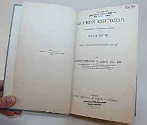 Modern Criticism Considered in Its Relation to the Fourth Gospel, Being the Bampton Lectures for ...