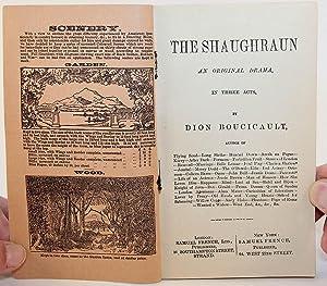 The Shaughraun: An Original Drama, in Three Acts: Boucicault, Dion