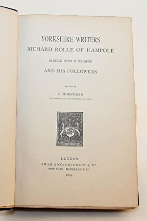Yorkshire Writers: Richard Rolle of Hampole and his Followers (2 volumes): Horstman, C. (ed.)