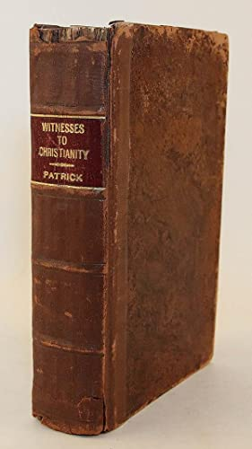 The Witnesses to Christianity; Or, the Certainty of Our Faith and Hope: In a Discourse Upon I S. ...