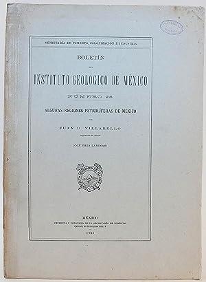 ALGUNAS REGIONES PETROLIFERAS DE MEXICO: Villarello, Juan D.