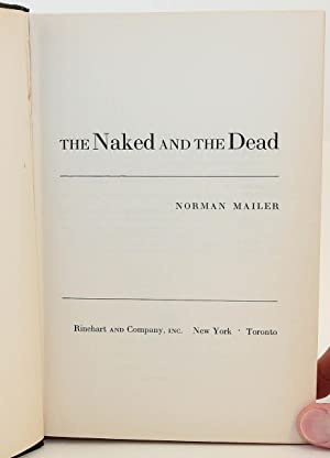 The Naked and the Dead (Signed and Inscribed First Edition, First Imprint): Mailer, Norman Kingsley