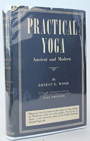 Practical Yoga: Ancient & Modern: Being a new, independent translation of Patanj