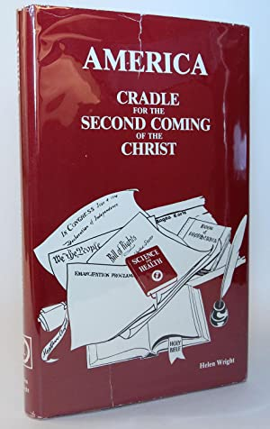 America: Cradle for the Second Coming of: Wright, Helen Marie