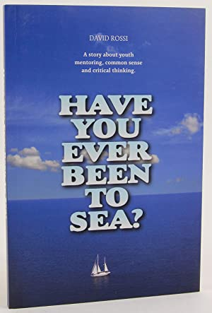 Have You Ever Been to Sea?: A Story About Youth Mentoring, Common Sense and Critical Thinking: ...