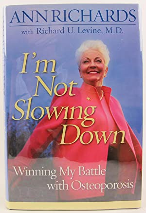 I'm Not Slowing Down: Winning My Battle with Osteoporosis: Richards, Ann