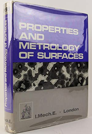 Properties and Metrology of Surfaces: Conference Proceedings: Engineers, Institution of