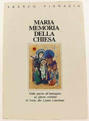 Maria Memoria della Chiesa: Dalla poesia all'immagine: Vignazia, Franco