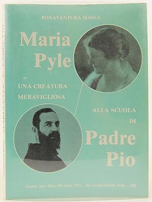 Maria Pyle: 'Una Creatura Meravigliosa Alla Scuola di Padre Pio': Massa, Bonaventura