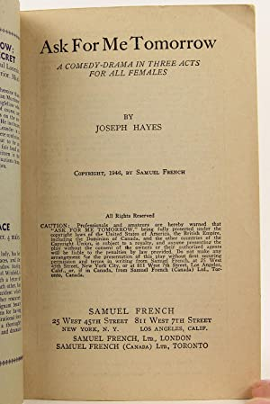 Ask for Me Tomorrow: A Comedy-Drama in Three Acts for All Females: Hayes, Joseph