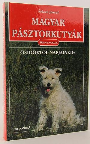 Magyar pa?sztorkutya?k: o?sido?kto?l napjainkig [The Hungarian Sheepdog: Jo?zsef, A?rkosi