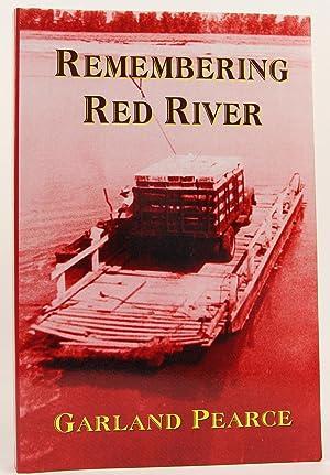 Remembering Red River: Pearce, Garland D