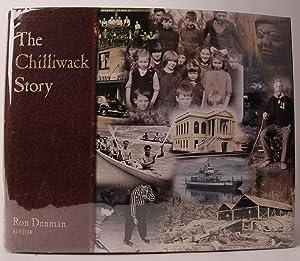 The Chilliwack Story: DENMAN, Ron - Editor