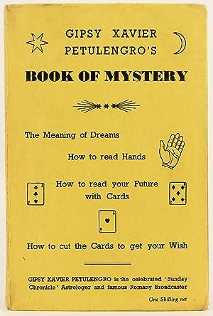 Gipsy Xavier Petulengros Book of Mystery: PETULENGRO, XAVIER