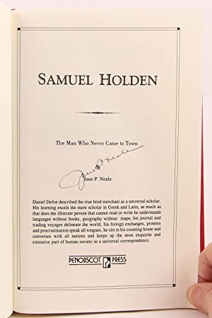 Samuel Holden: The Man Who Never Came to Town: Neale, Jane P.