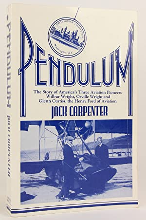 Pendulum: The story of America's three aviation: Carpenter, Jack