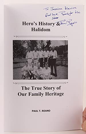 Hero's History & Halidom: The True Story of Our Family Heritage [Reano and Stroud Families]...
