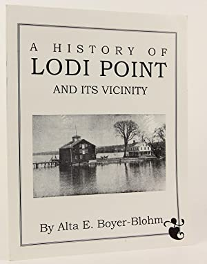 A History of Lodi Point and Its Vicinity: Boyer-Blohm, Alta E.