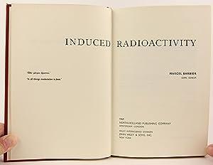 Induced radioactivity: Barbier, Marcel M