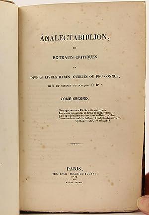 Analectabiblion, ou Extraits Critiques de Divers Livres Rares, Oubliés ou peu Connus, Tirés du ...