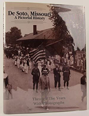 De Soto, Missouri: A Pictorial History: De Soto Historical Society