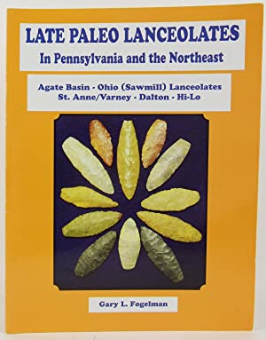 Late Paleo Lanceolates In Pennsylvania and the: Fogelman, Gary L.