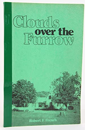 Clouds Over the Furrow: French, Robert F.