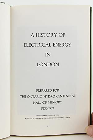 A History of Electrical Energy in London: Prepared for the Ontario Hydro Centennial Hall of Memory ...