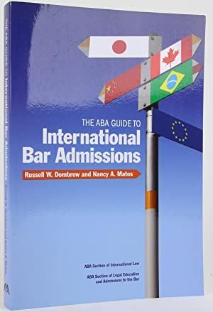 The ABA Guide to International Bar Admissions: Russell W. Dombrow,