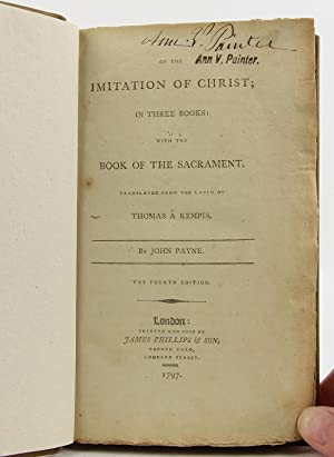 Of the Imitation of Christ; In Three Books: With the Book of the Sacrament. Translated from the ...