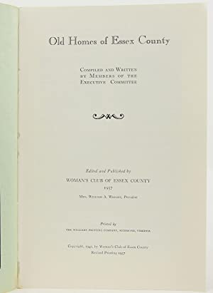Essex County Virginia, Its Historic Homes, Landmarks, and Traditions, Old Homes of Essex County: ...