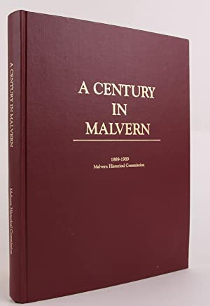 A century in Malvern: A social history : Borough of Malvern, Chester County, Pennsylvania, 1889-...