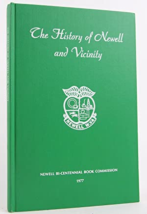 The History of Newell and Vicinity: Henthorne, Ruth; Cawthon, Ann; Smith, Ronald; Baker, Lola; ...