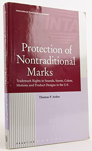 Protection of nontraditional marks: Trademark rights in sounds, scents, colors, motions and product...