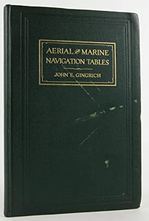 Aerial and marine navigation tables: Gingrich, John Edward