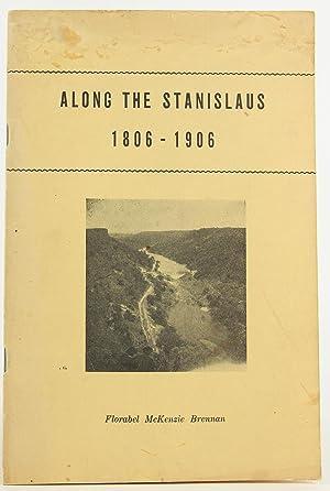 Along the Stanislaus 1806-1906: Brennan, Florabel McKenzie