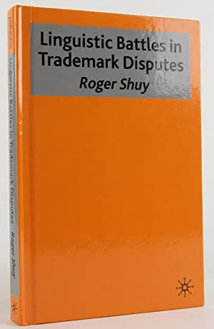 Linguistic Battles in Trademark Disputes: Shuy, Roger