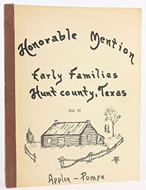 Honorable Mention: Early Families, Hunt County, Texas, Volume III: Applen, June Jackson; Pompa, ...