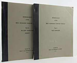 2 volumes: Genealogy of the Rev. Eleazer Carver Family: Part 1: The Carvers; Part 2: Allied ...