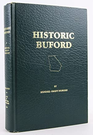 Historic Buford: A history of the City of Buford, Georgia through 1990: Morgan, Handsel Grady