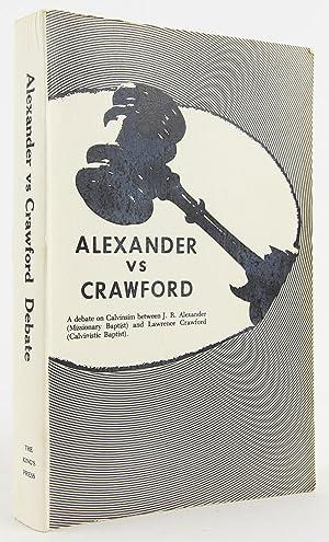 Alexander Vs Crawford Debate: J. R. Alexander, Lawrence Crawford