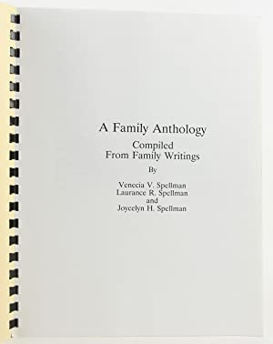 A Family Anthology, Compiled from Family Writings [Spellman / Spellmann and Associated Families of ...