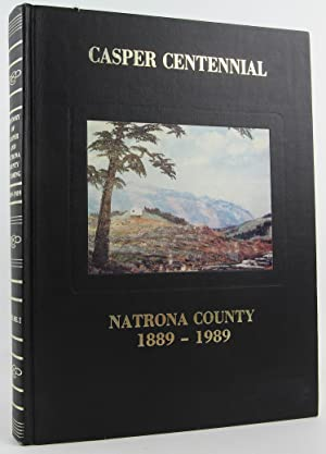 History of Casper and Natrona County, Wyoming, 1889-1989: Garbutt, Irving
