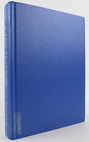 Just a few Pearsons: A biographical, historical, genealogical sketch of Thomas Pearson, born 22 ...