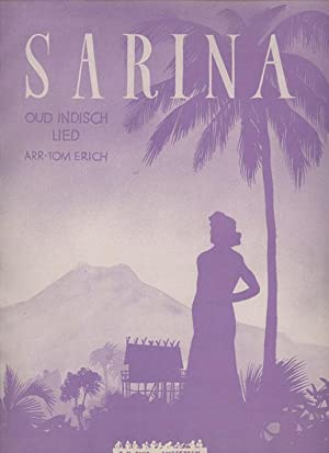 Sarina. Oud Indisch lied. (Sarina het kind uit de Dessa). Piano arrangement van Tom Erich.: ERICH, ...