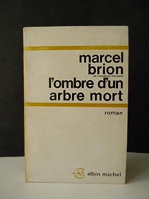 L'OMBRE D'UN ARBRE MORT.: BRION (Marcel)
