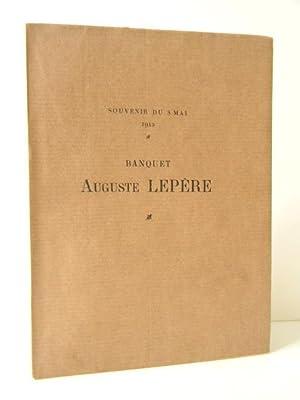 BANQUET AUGUSTE LEPERE. Souvenirs du 8 mai 1912.: LEPERE]